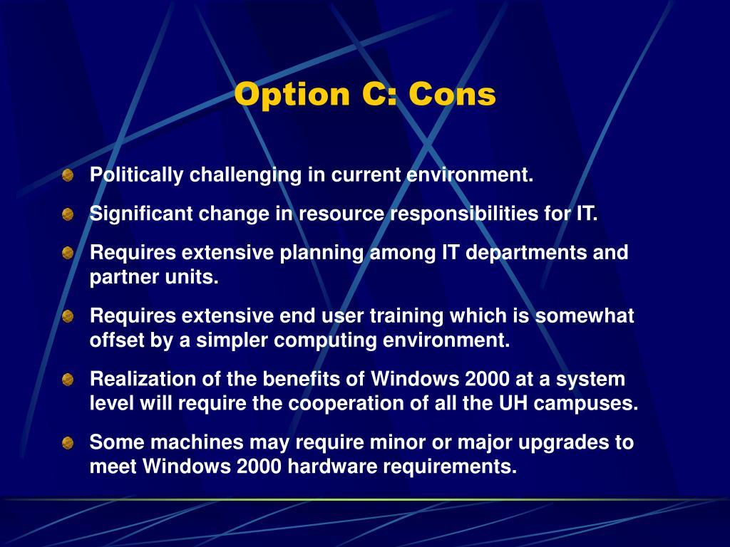 Option C: Cons