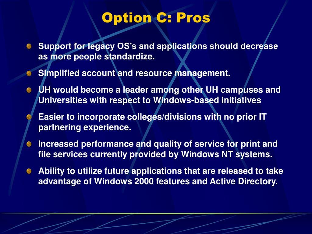 Option C: Pros