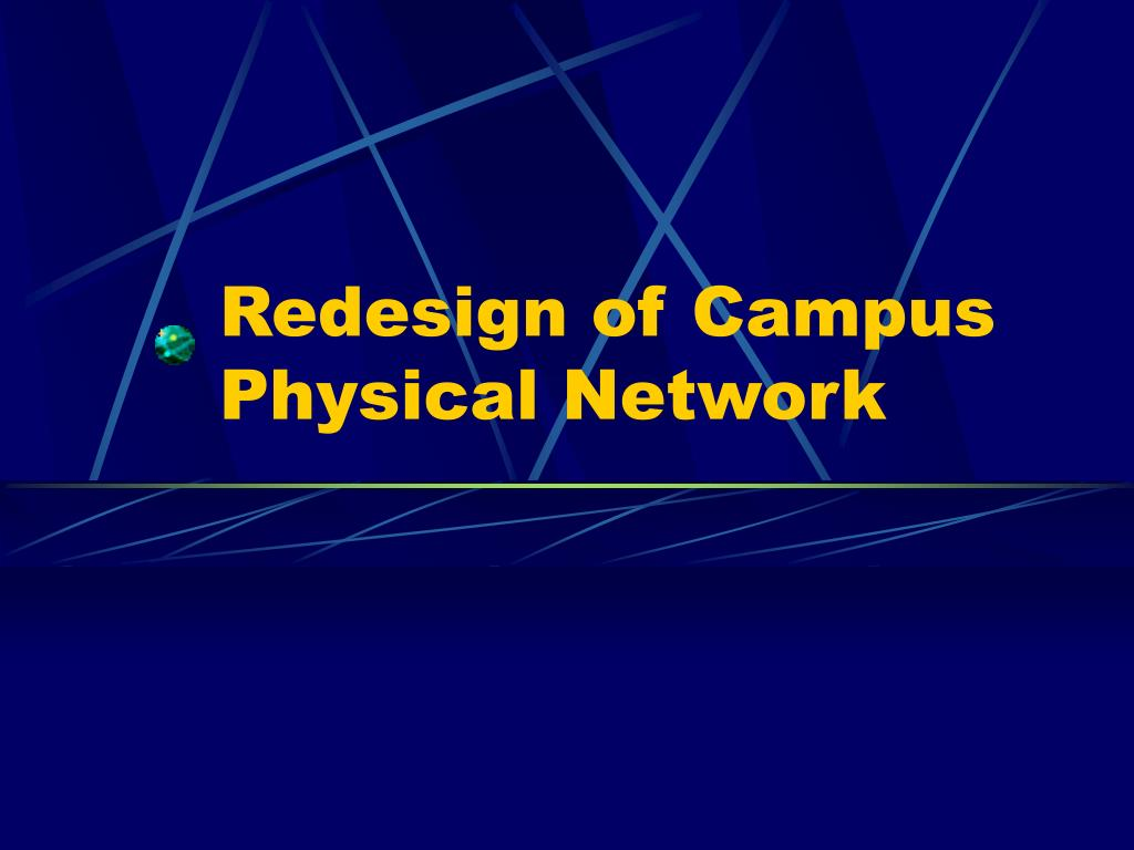 Redesign of Campus Physical Network