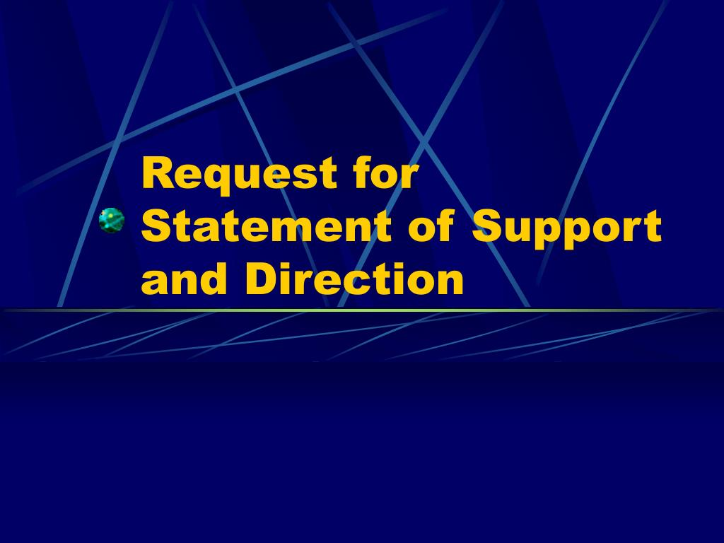 Request for  Statement of Support and Direction