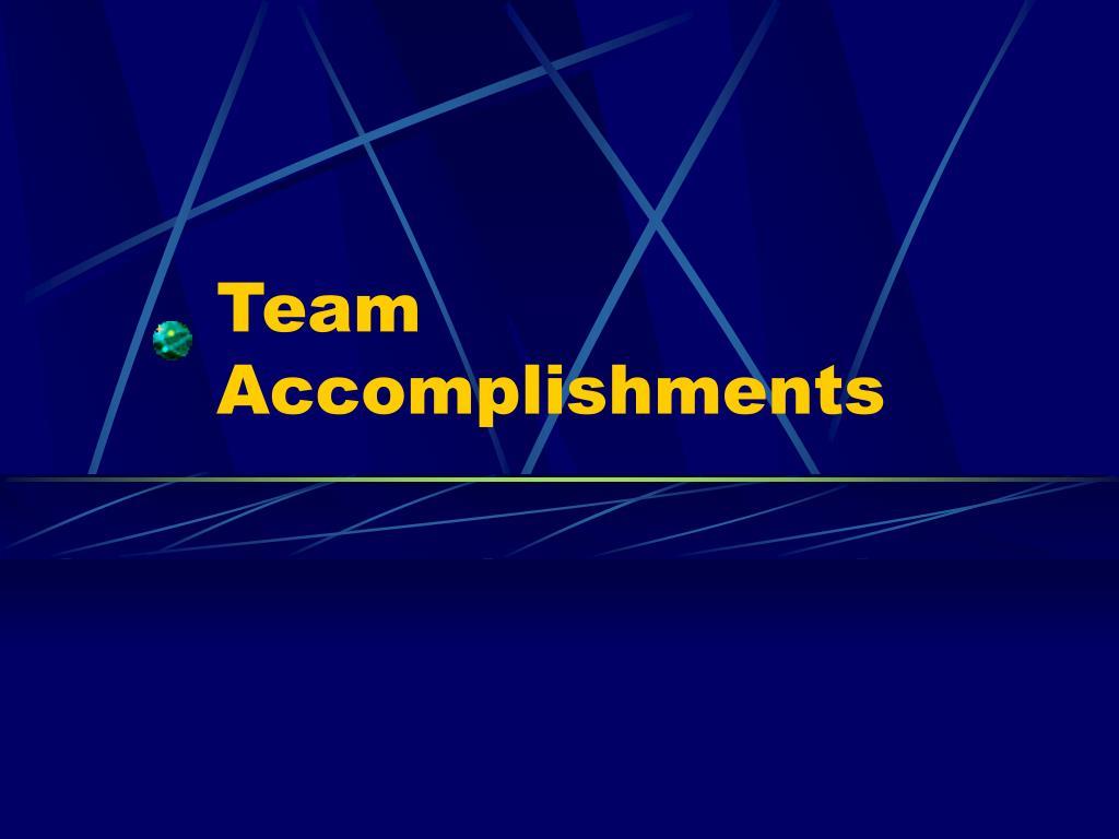 Team Accomplishments
