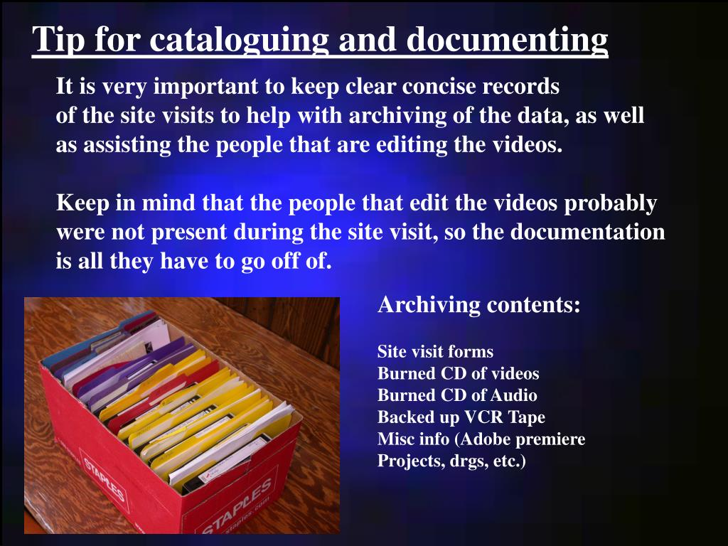 Tip for cataloguing and documenting