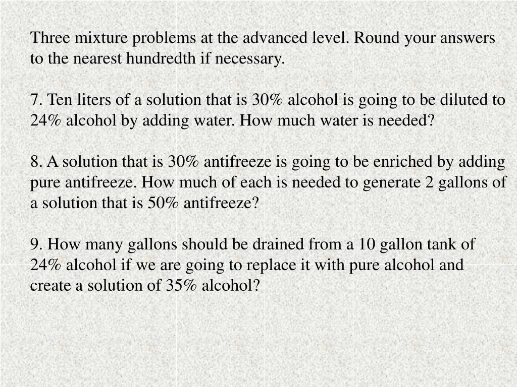 Three mixture problems at the advanced level. Round your answers