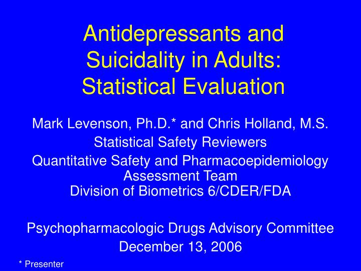 Antidepressants and suicidality in adults statistical evaluation