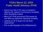 fda s march 22 2004 public health advisory pha