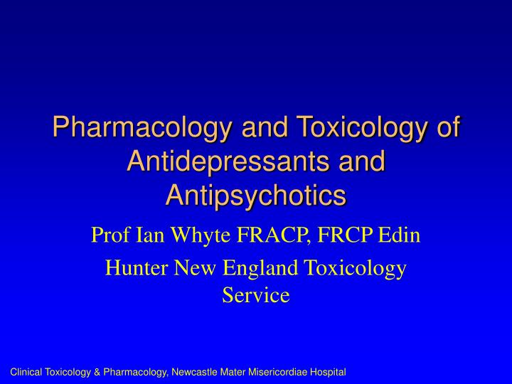 Pharmacology and toxicology of antidepressants and antipsychotics l.jpg