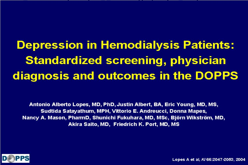 Depression in Hemodialysis Patients: Standardized screening, physician diagnosis and outcomes in the DOPPS