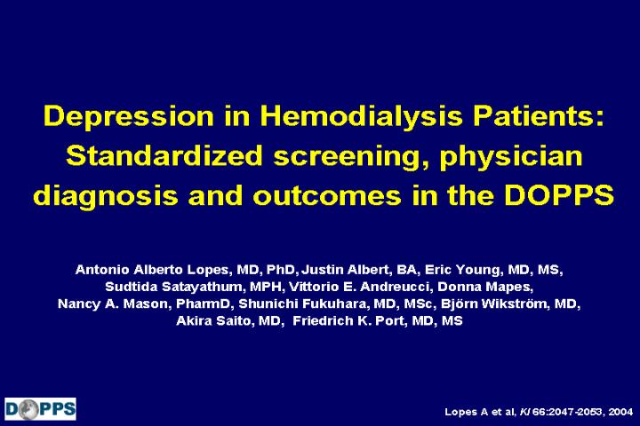 Depression in Hemodialysis Patients: Standardized screening, physician diagnosis and outcomes in the...