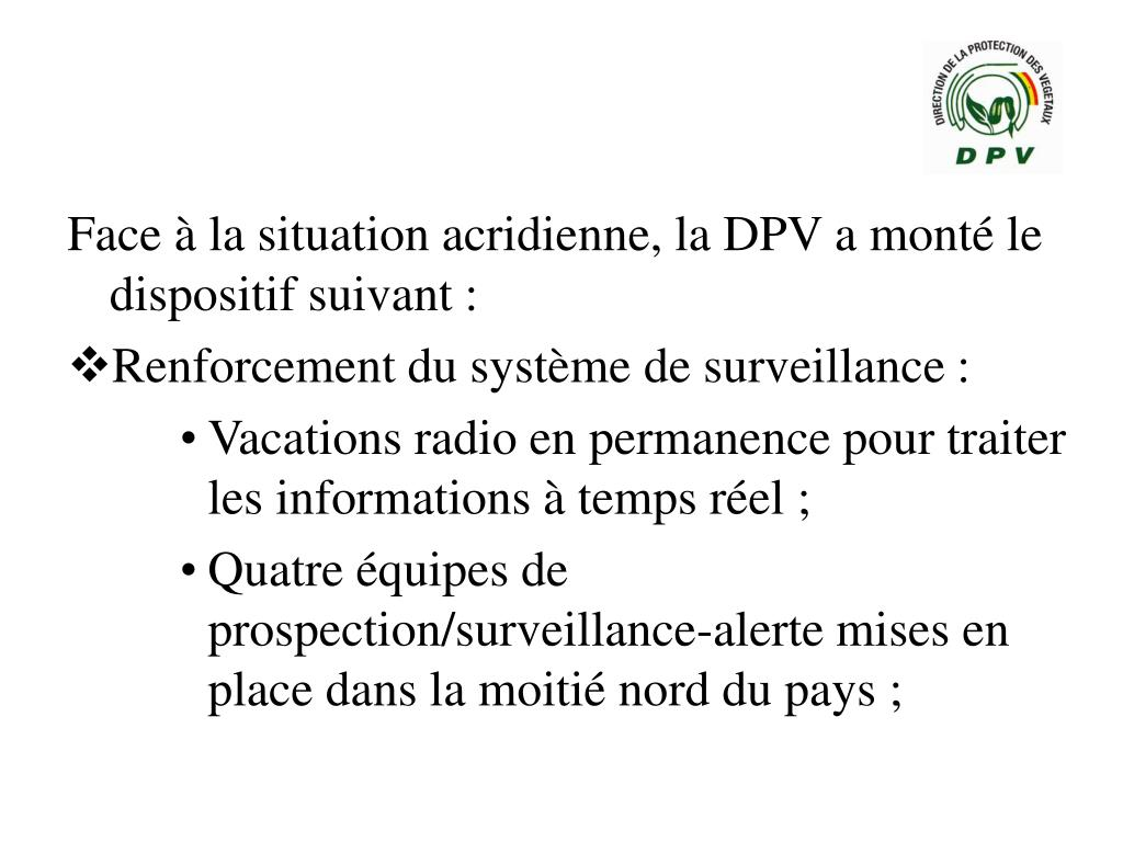 Face à la situation acridienne, la DPV a monté le dispositif suivant :