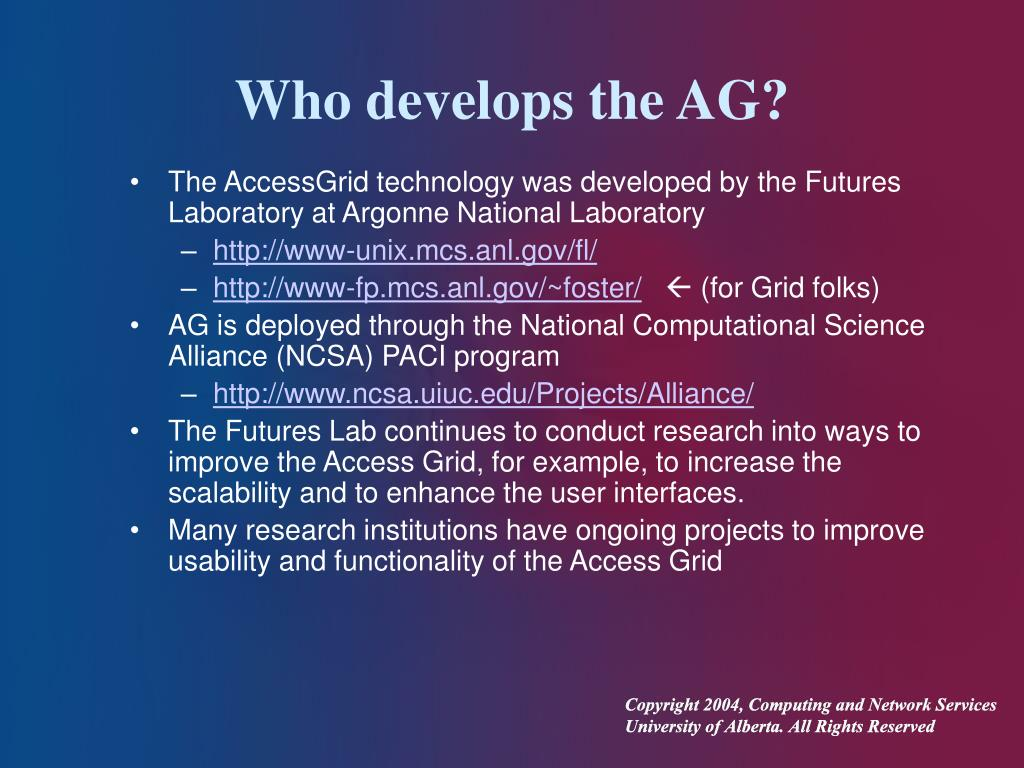 Who develops the AG?