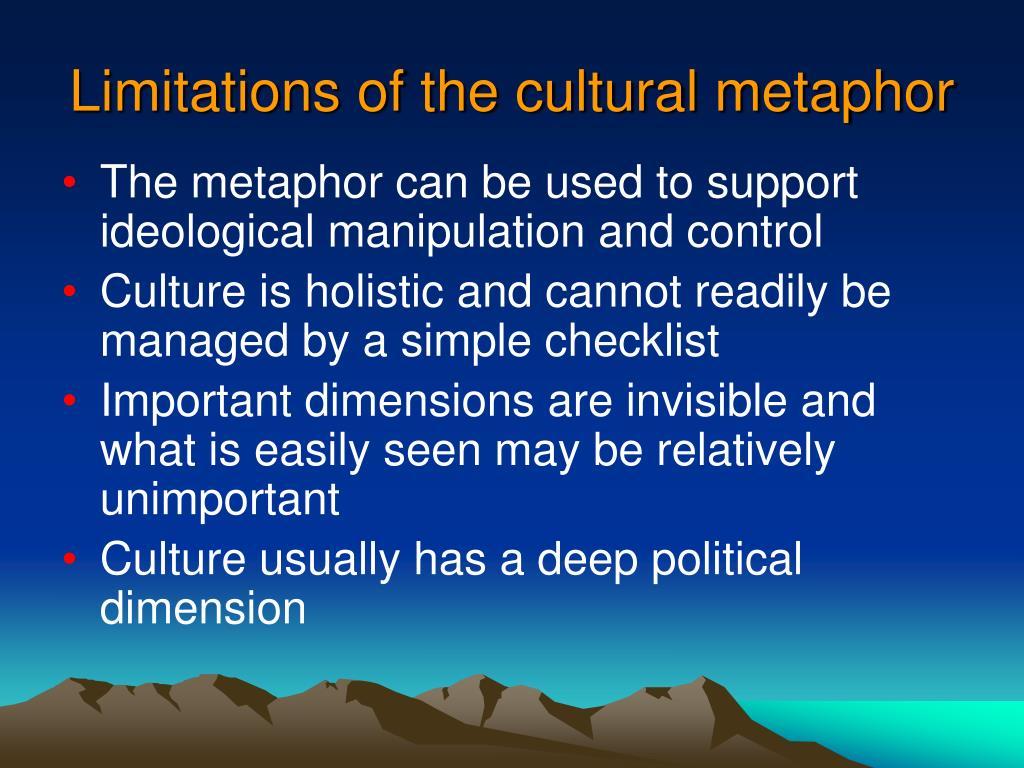 Limitations of the cultural metaphor