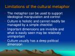 limitations of the cultural metaphor