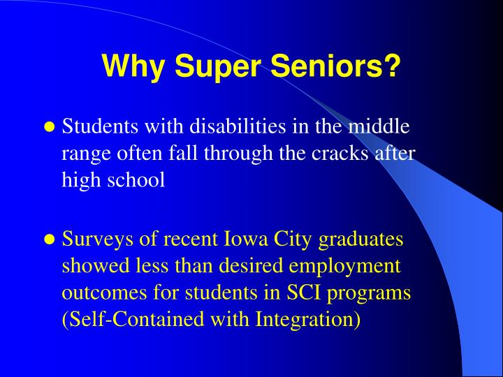 Why super seniors