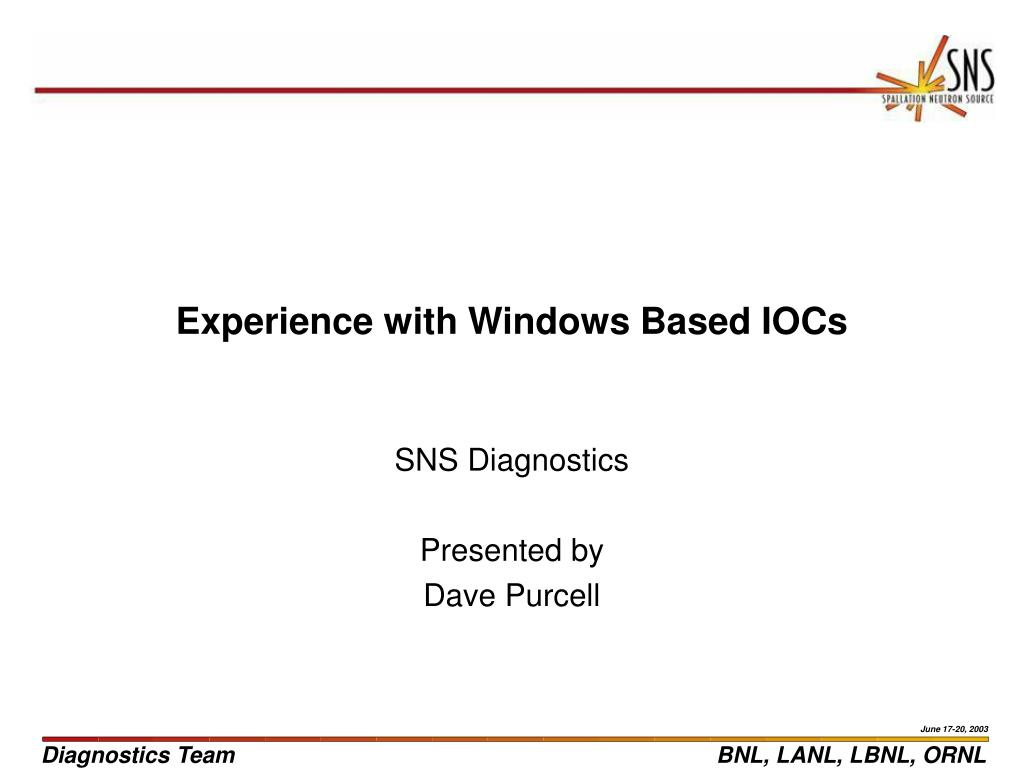 Experience with Windows Based IOCs