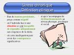 stress chronique d finition clinique