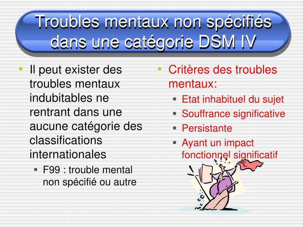 Il peut exister des troubles mentaux indubitables ne rentrant dans une aucune catégorie des classifications internationales