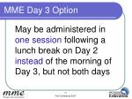 mme day 3 option