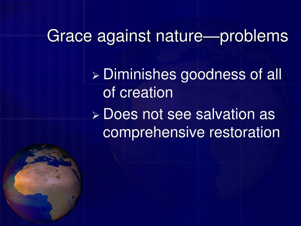 Grace against nature—problems