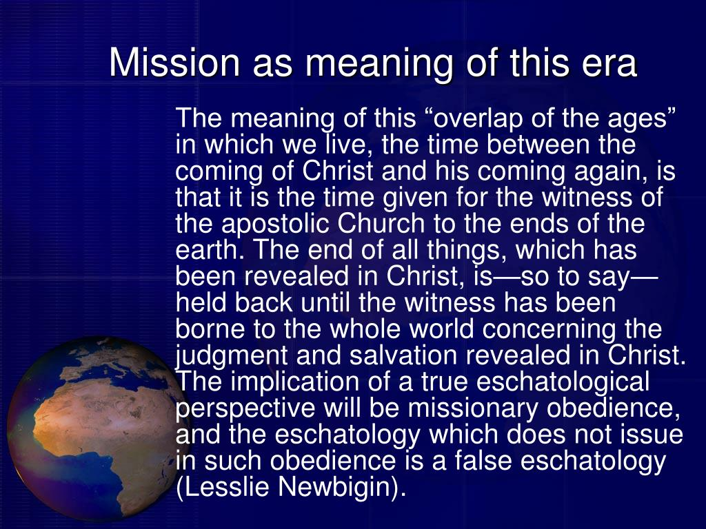 Mission as meaning of this era