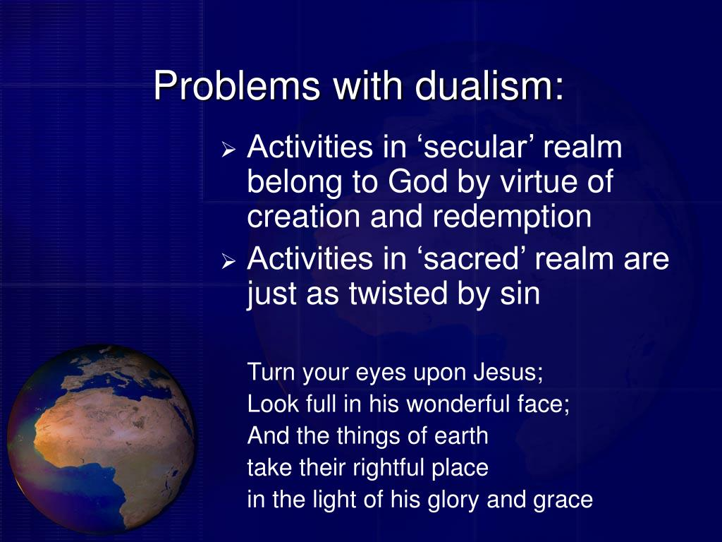 Problems with dualism: