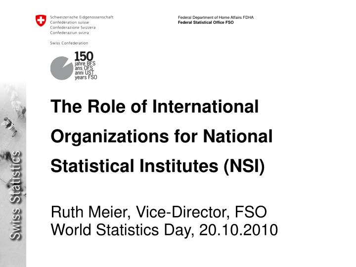 The role of international organizations for national statistical institutes nsi