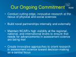 our ongoing commitment
