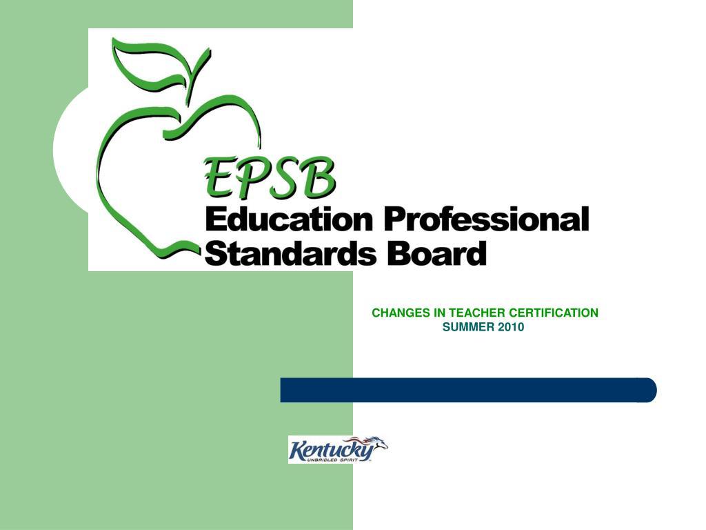changes in teacher certification summer 2010