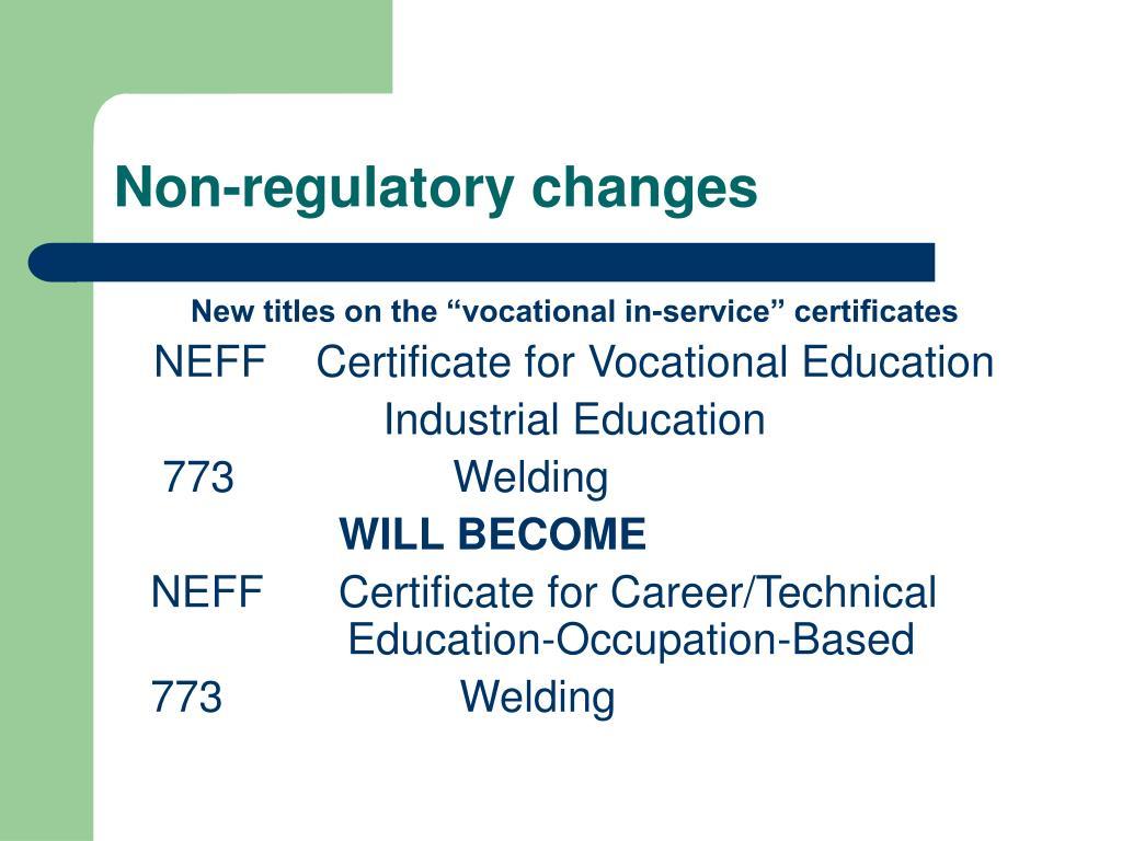 Non-regulatory changes