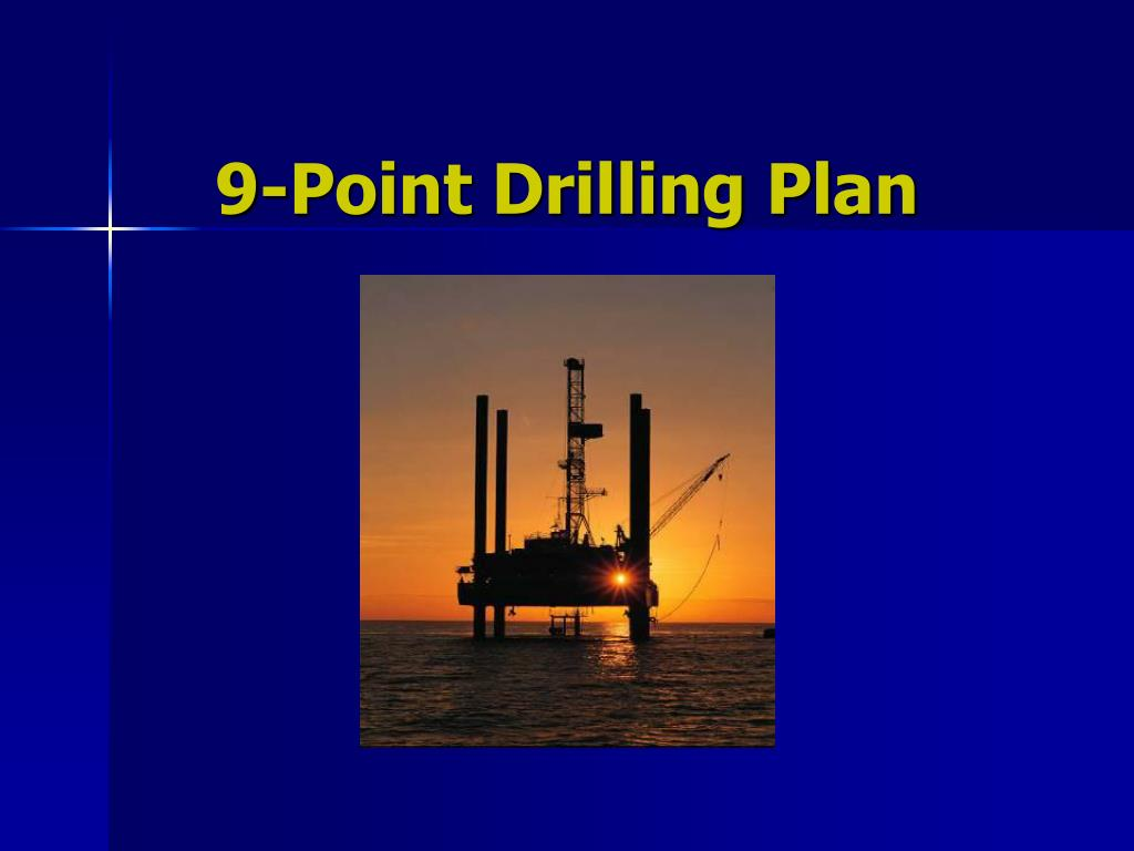 9-Point Drilling Plan