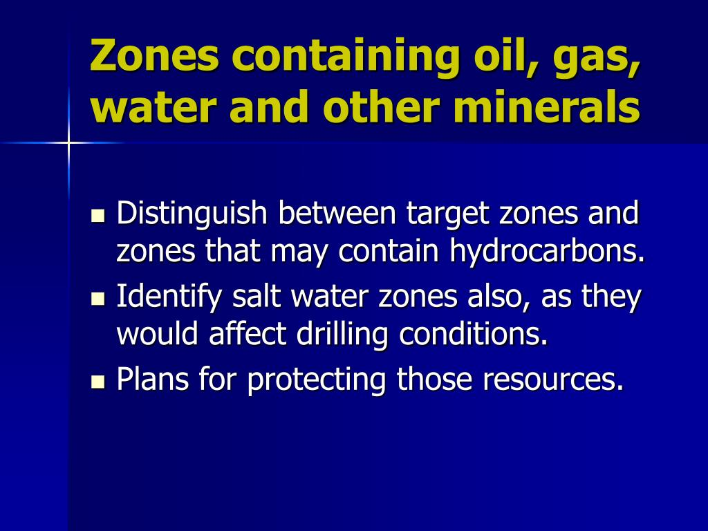 Zones containing oil, gas, water and other minerals