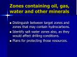 zones containing oil gas water and other minerals