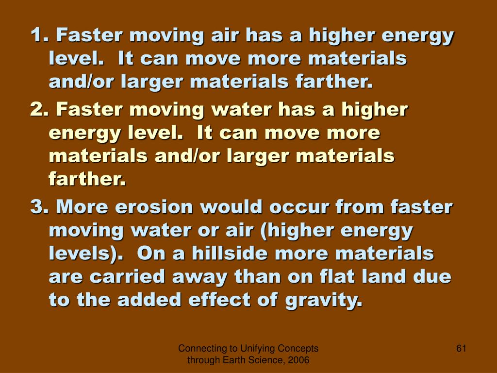 1. Faster moving air has a higher energy level.  It can move more materials and/or larger materials farther.