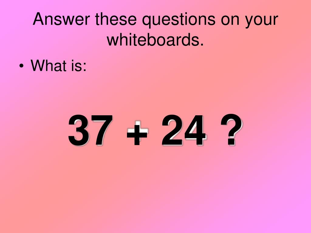 Answer these questions on your whiteboards.