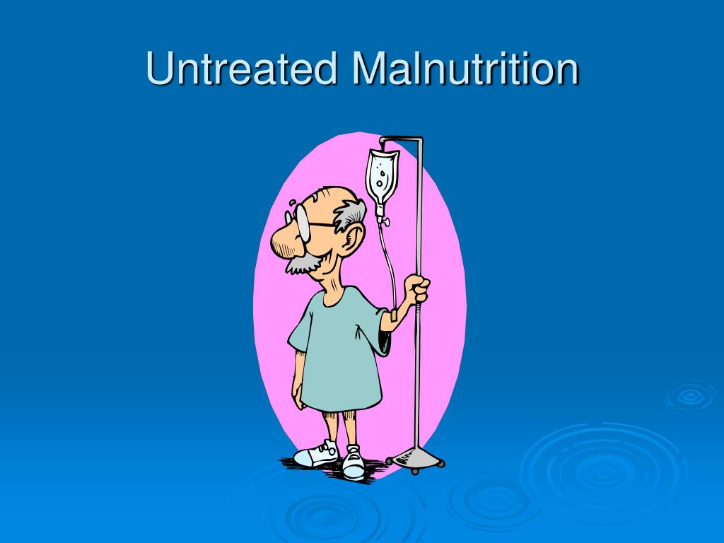 Untreated Malnutrition