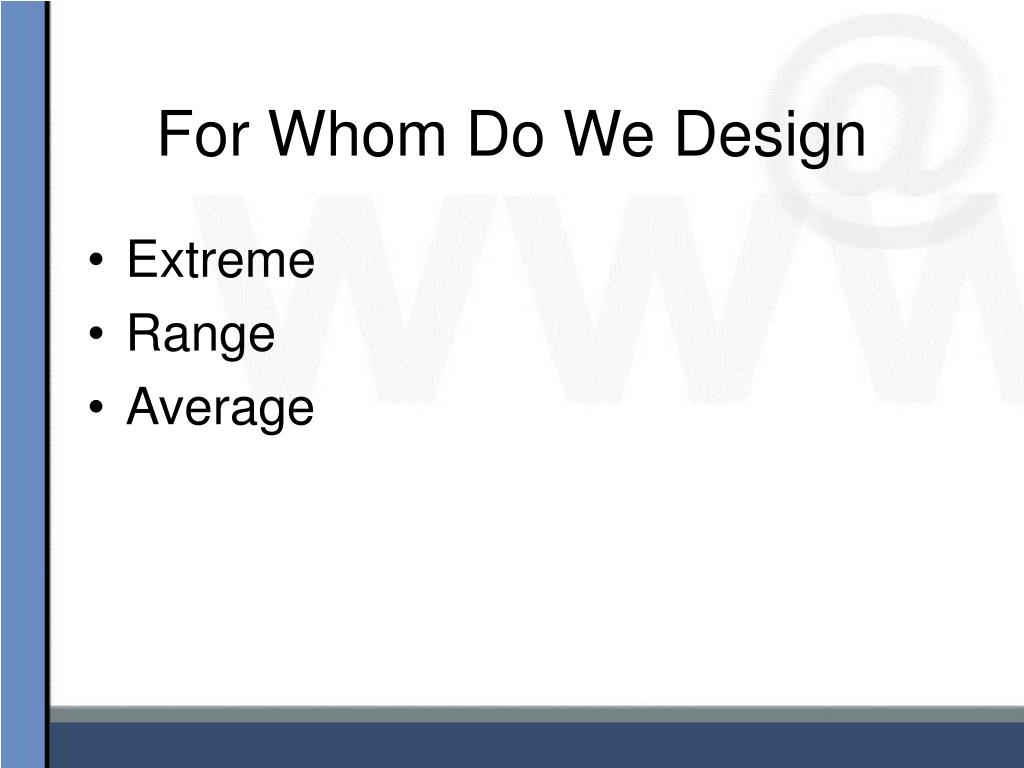 For Whom Do We Design