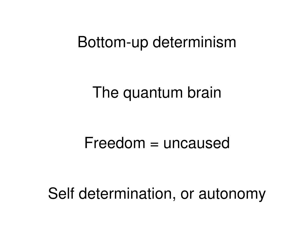 Bottom-up determinism