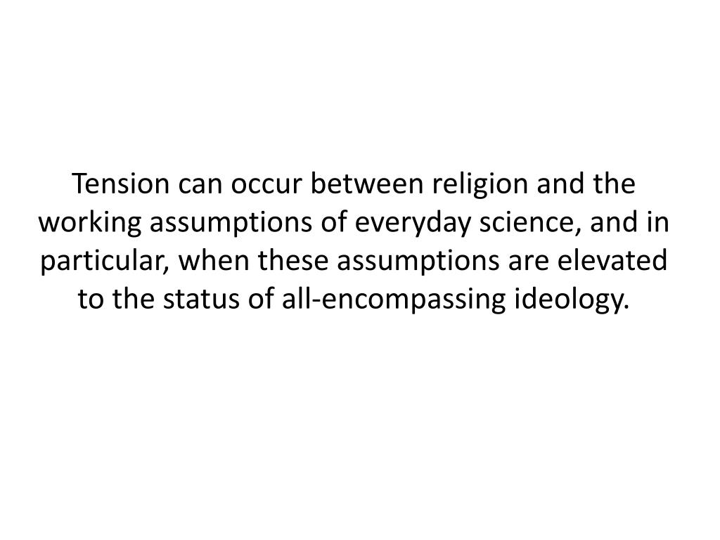 Tension can occur between religion and the working a