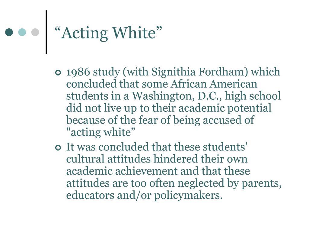 """Acting White"""
