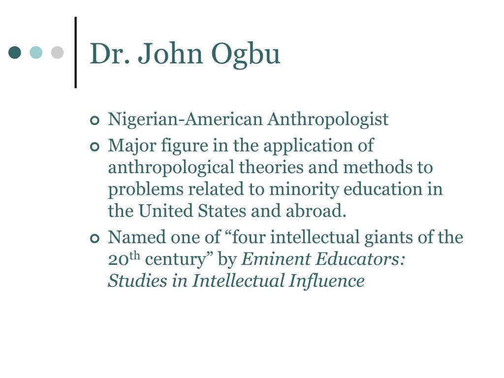 Dr. John Ogbu