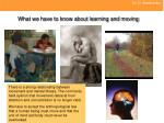 what we have to know about learning and moving