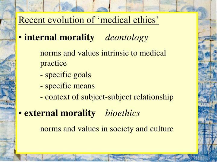 Recent evolution of 'medical ethics'