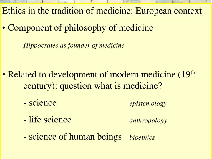Ethics in the tradition of medicine: European context