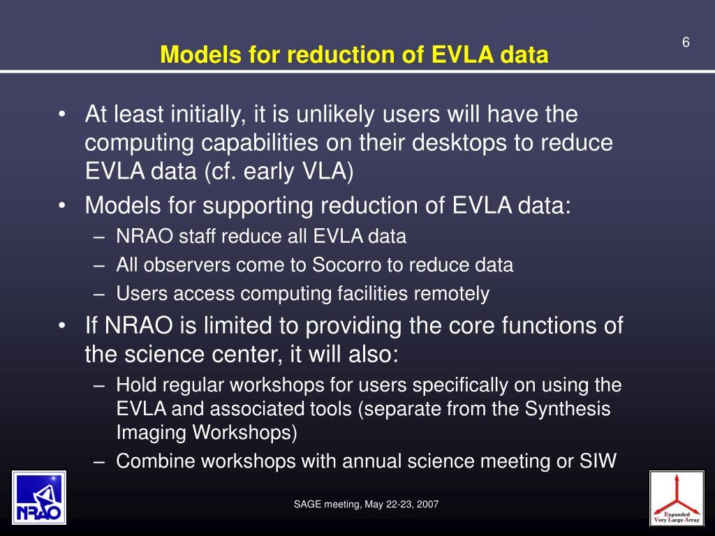 Models for reduction of EVLA data