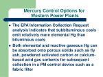 mercury control options for western power plants