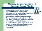 mercury control options ii western power plants