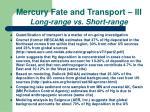 mercury fate and transport iii long range vs short range