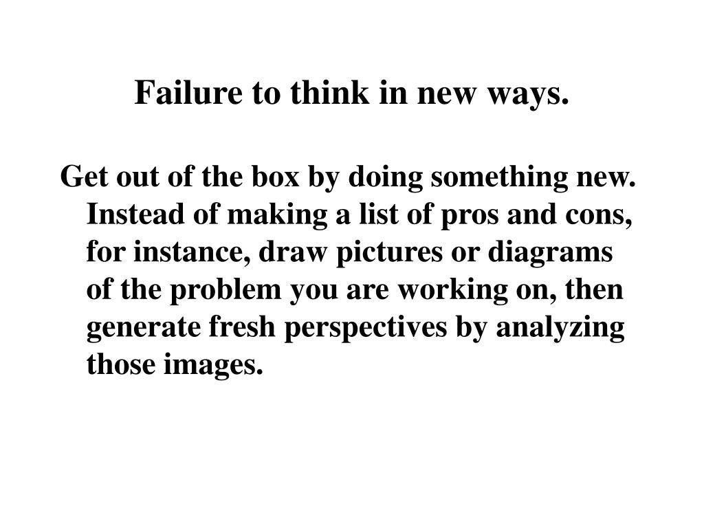 Failure to think in new ways.