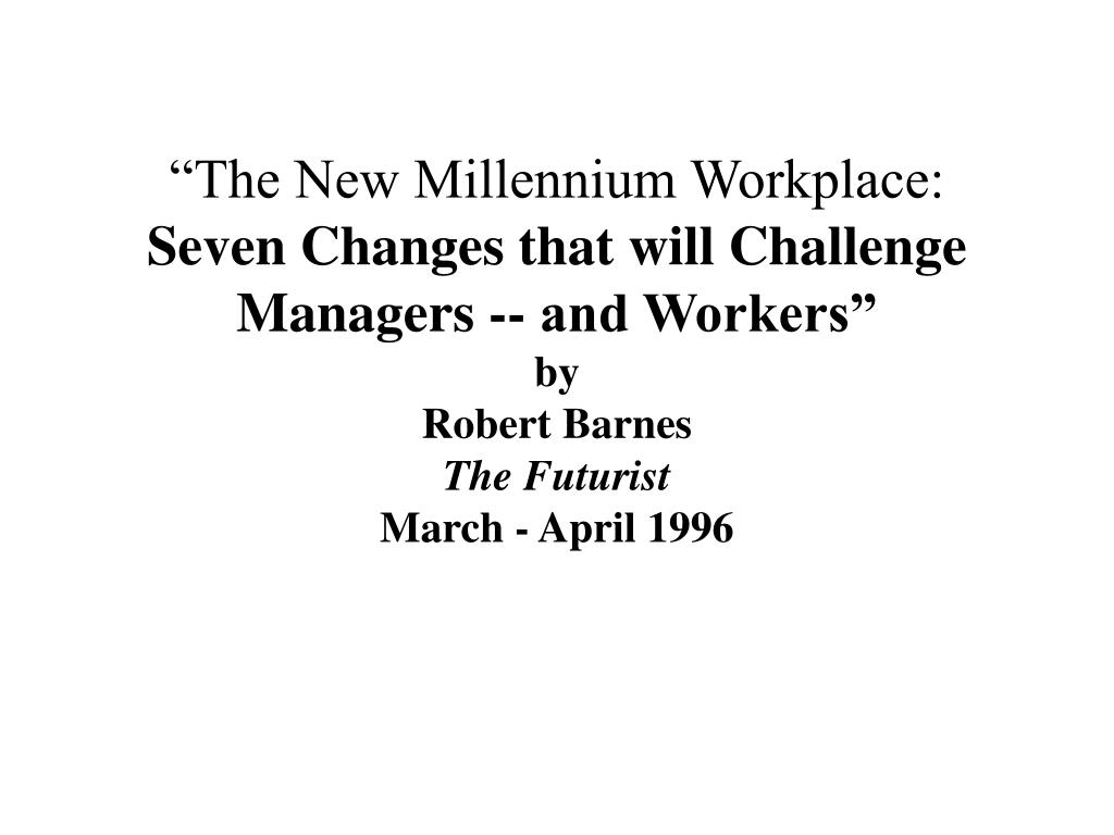 """""""The New Millennium Workplace:"""