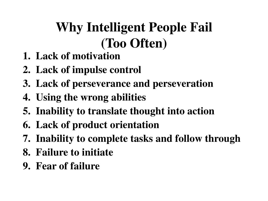 Why Intelligent People Fail