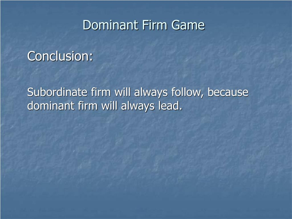 Dominant Firm Game